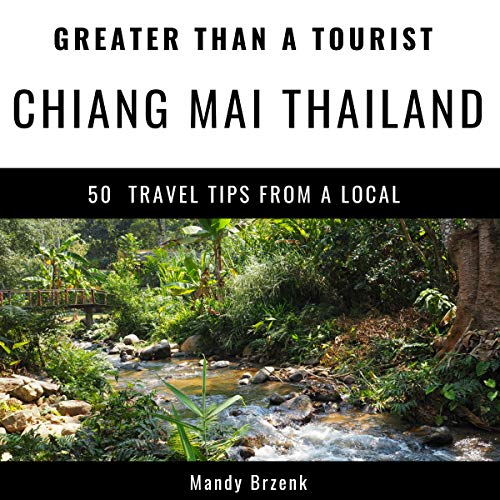 Greater Than a Tourist - Chiang Mai, Thailand audiobook cover art