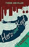 Famous: Herz über Kopf (Band 1): Liebesroman
