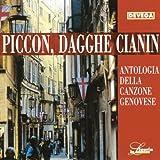 Piccon, dagghe cianìn (Antologia della canzone genovese)