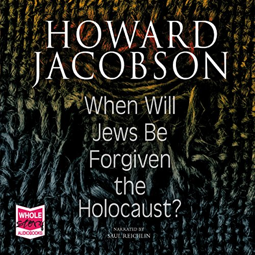 When Will Jews Be Forgiven the Holocaust audiobook cover art