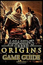 Assassin's Creed Origins Game Guide: Includes Walkthroughs, Tips And Tricks And A Lot More!