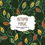 Autumn Magic: Gorgeous Autumn Patterns to Color (Color Magic)