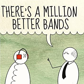 There's a Million Better Bands