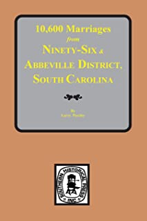 10,600 Marriages from Ninethy-Six and Abbeville District, S.C.