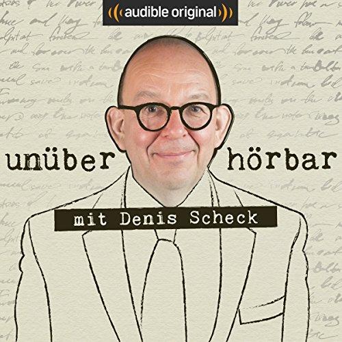 unüberhörbar. Mit Denis Scheck (Original Podcast) Titelbild