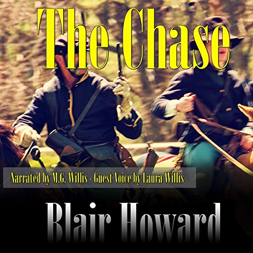 The Chase     The O'Sullivan Chronicles, Book 2              By:                                                                                                                                 Blair Howard                               Narrated by:                                                                                                                                 M. G. Willis                      Length: 6 hrs and 18 mins     3 ratings     Overall 5.0