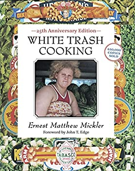 White Trash Cooking  25th Anniversary Edition [A Cookbook]  Jargon