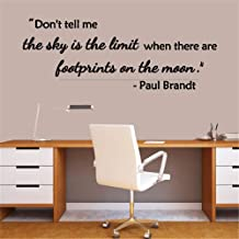 Wall Decal Quote Words Lettering Decor Sticker Wall Vinyl Don't Tell Me The Sky is The Limit When There are Footprints On The Moon for Living Room Bedroom Home Decor