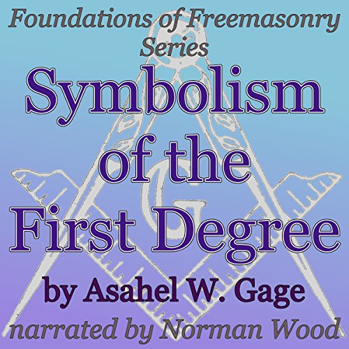 Symbolism of the First Degree: Foundations of Freemasonry Series cover art