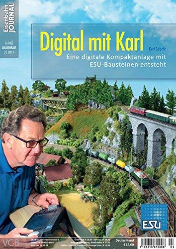 Digital mit Karl - Eine Kompaktanlage entsteht - Planung, Bau, Steuerung - Eisenbahn Journal - 1 x 1 des Anlagenbaus 3-2017
