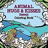 Animal Hugs & Kisses - Hawaii Coloring Book