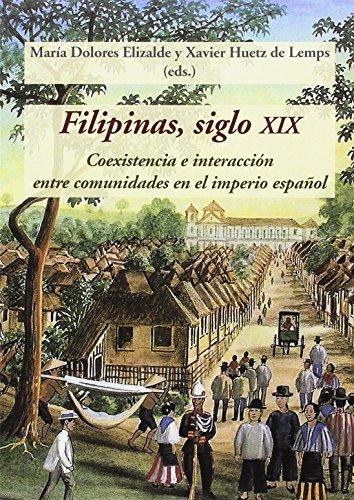 Filipinas, siglo XIX: Coexistencia e interacción entre comunidades en el imperio español