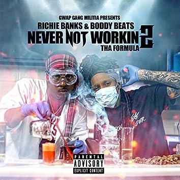Never Not Workin 2: Tha Formula