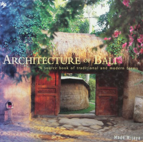 Architecture of Bali: A Source Book of Traditional and Modern Forms (Latitude 20 Books (Hardcover))