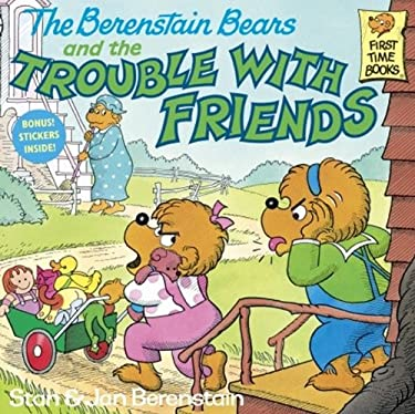 The Berenstain Bears And The Trouble With Friends (Turtleback School & Library Binding Edition) (Berenstain Bears First Time Chapter Books)