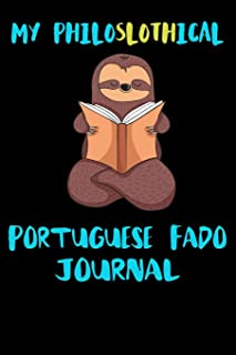 My Philoslothical Portuguese Fado Journal: Blank Lined Notebook Journal Gift Idea For (Lazy) Sloth Spirit Animal Lovers