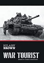 War Tourist: Memoirs of a Foreign Correspondent