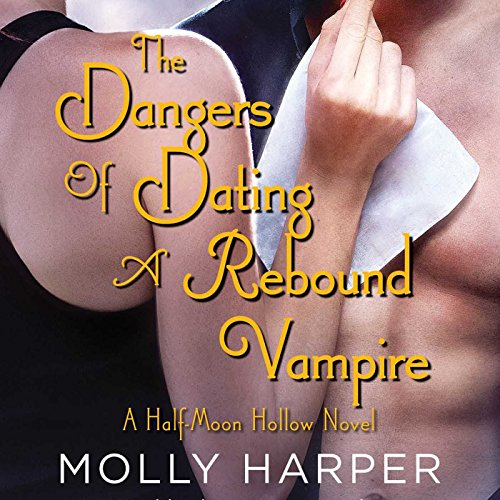 The Dangers of Dating a Rebound Vampire cover art