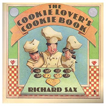 The Cookie Lover's Cookie Book 0060961082 Book Cover
