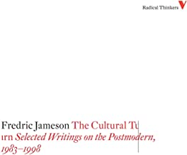 The Cultural Turn: Selected Writings on the Postmodern, 1983-1998 (Radical Thinkers)