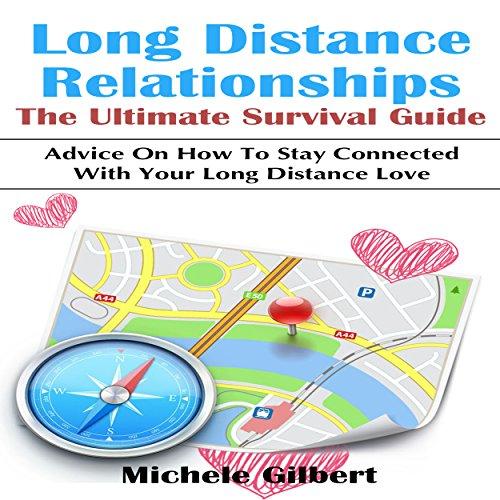 Long Distance Relationships: The Ultimate Survival Guide audiobook cover art