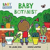 Baby Botanist (Baby Scientist)