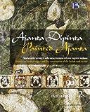 Ajanta dipinta. Studio sulla tecnica e sulla conservazione del sito rupestre indiano. Ediz. italiana e inglese. Con DVD (Vol. 2)