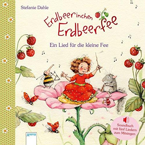 Erdbeerinchen Erdbeerfee. Ein Lied für die kleine Fee