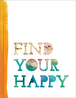 Find Your Happy — Discover that happiness is a day by day, hour by hour journey.