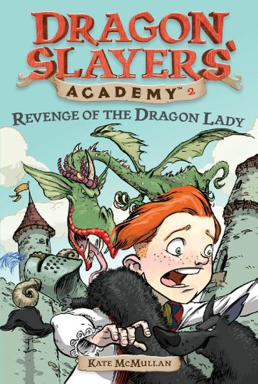 傾向があります不毛の憂鬱なRevenge of the Dragon Lady #2 (Dragon Slayers' Academy) (English Edition)