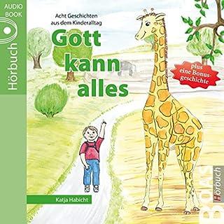 Gott kann alles: Geschichten aus dem Kinderalltag Titelbild
