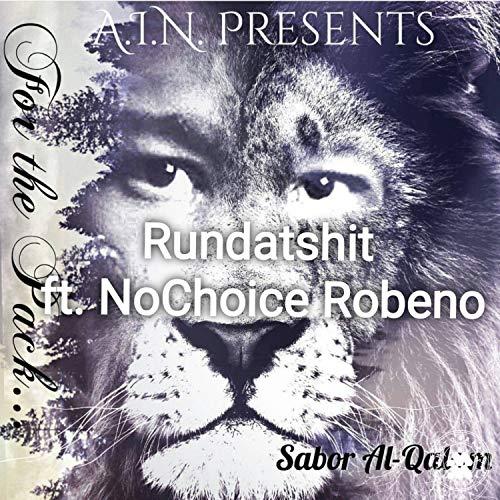 Rundatshit (feat. NoChoice Robeno) [Explicit]