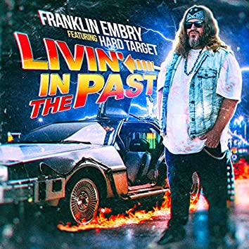 Livin' in the Past (feat. Hard Target)