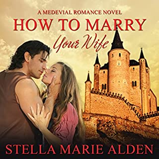 How to Marry Your Wife                   By:                                                                                                                                 Stella Marie Alden                               Narrated by:                                                                                                                                 Amy Soakes                      Length: 6 hrs and 36 mins     4 ratings     Overall 3.8