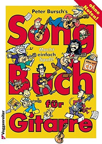 Peter Burschs Songbuch für Gitarre. Ohne Noten: Macht einfach Spaß! Alles auf CD