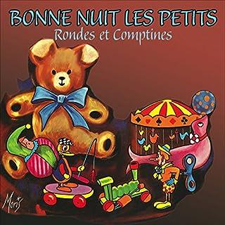 Bonne nuit les petits     Rondes et Comptines              De :                                                                                                                                 Les Pierrots parisiens                               Lu par :                                                                                                                                 Les Pierrots parisiens                      Durée : 37 min     2 notations     Global 2,0
