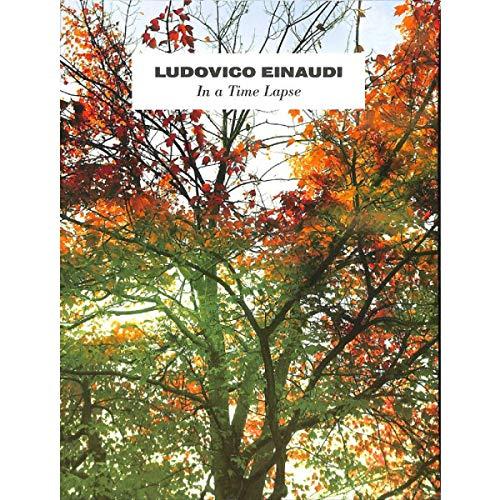 Ludovico Einaudi: In a Time Lapse -- alle nummers van het huidige album gearrangeerd voor piano [muziek]