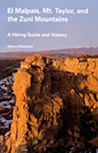 El Malpais, Mt. Taylor, and the Zuni Mountains: A Hiking Guide and History (Coyote Books Series)