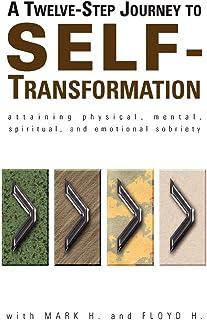 A Twelve Step Journey to Self Transformation