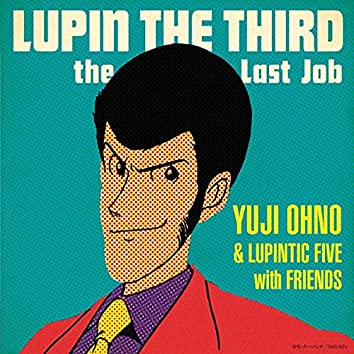 LUPIN THE THIRD~the Last Job~