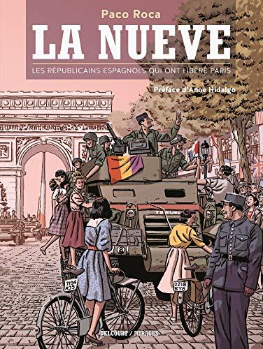 La Nueve - Les Républicains espagnols qui ont libéré Paris (DELC.MIRAGES)