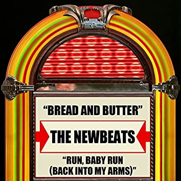 Bread And Butter / Run, Baby, Run (Back Into My Arms)