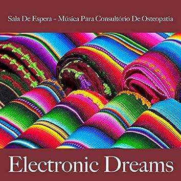Sala de Espera – Música para Consultório de Osteopatia: Electronic Dreams - Best Of Chillhop
