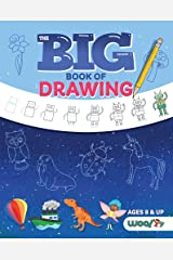 The Big Book of Drawing: Over 500 Drawing Challenges for Kids and Fun Things to Doodle (How to draw for kids, Children's drawing book) (Woo! Jr.) Paperback