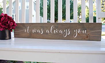 Ruskin352 It was Always You Wood Sign I Weddings I Wedding Sign I Wood Sign I Home Decor I Master Bedroom Sign I Wall hangings I Signs