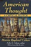 American Thought: A Critical Sketch - Morris Cohen