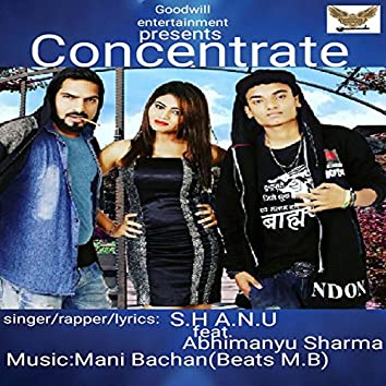 Concentrate (feat. Abhimanyu Sharma)
