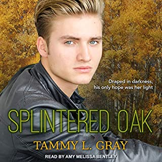 Splintered Oak     Winsor Series, Book 3              Written by:                                                                                                                                 Tammy L. Gray                               Narrated by:                                                                                                                                 Amy Melissa Bentley                      Length: 12 hrs and 57 mins     Not rated yet     Overall 0.0