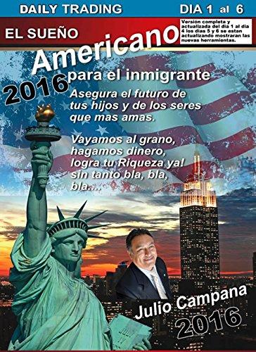 Daily Trading Dia 1 al 6: El Sueño Americano para el Inmigrante (Spanish Edition)