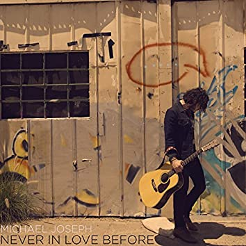 Never in Love Before